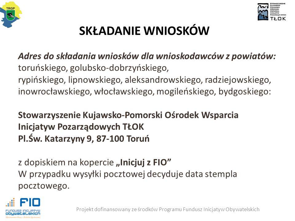 SKŁADANIE WNIOSKÓW Adres do składania wniosków dla wnioskodawców z powiatów: toruńskiego, golubsko-dobrzyńskiego,