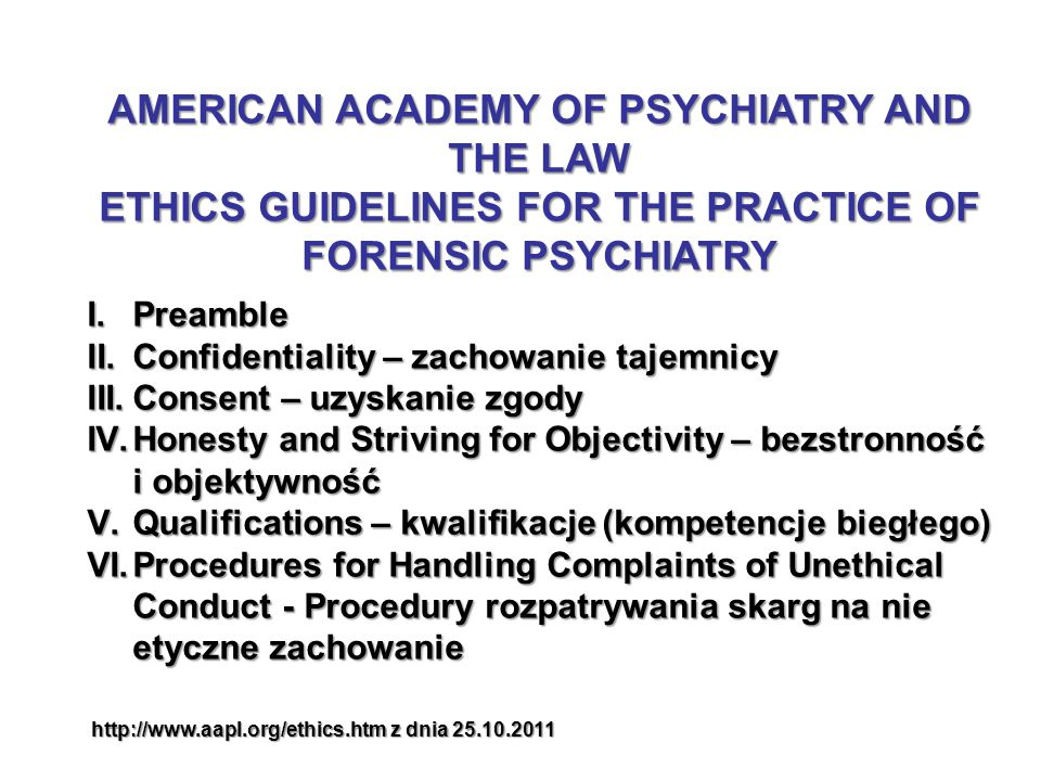 AMERICAN ACADEMY OF PSYCHIATRY AND THE LAW ETHICS GUIDELINES FOR THE PRACTICE OF FORENSIC PSYCHIATRY