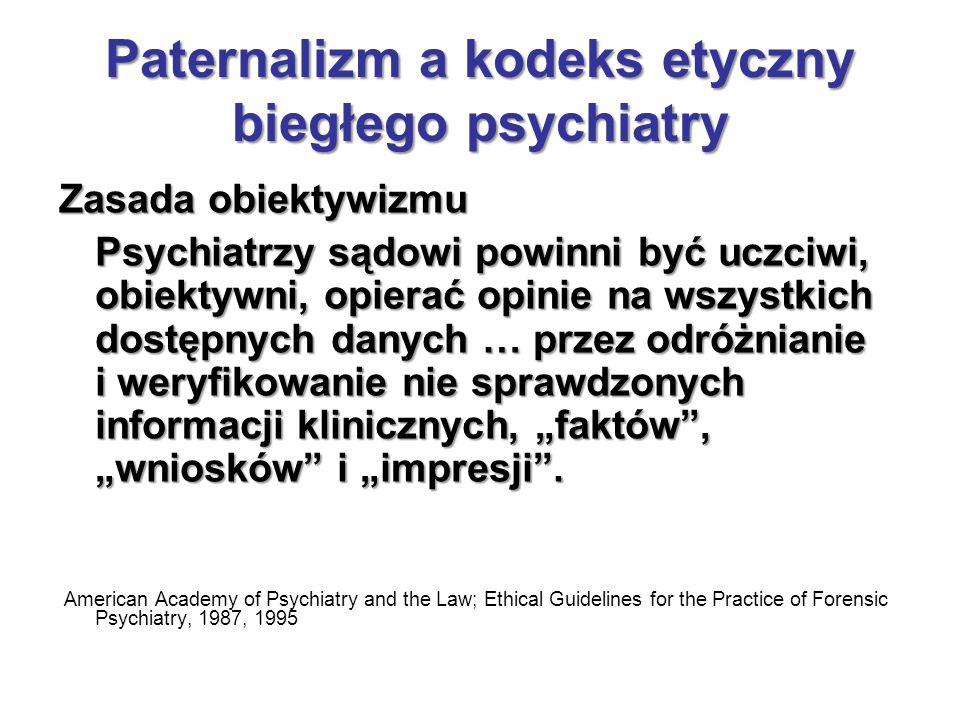 Paternalizm a kodeks etyczny biegłego psychiatry
