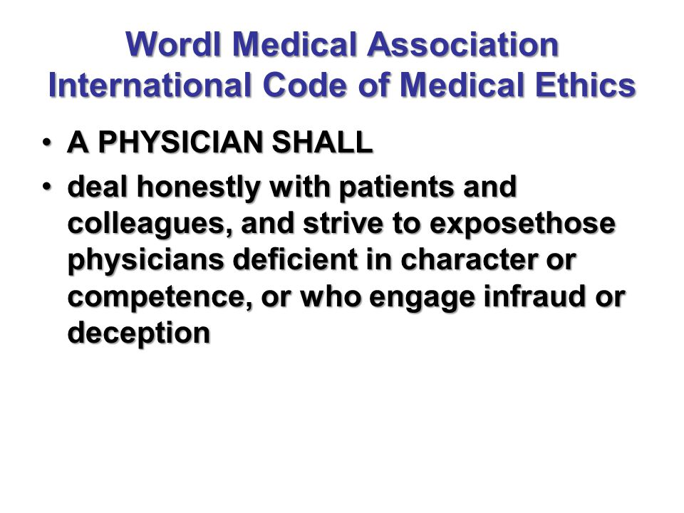 Wordl Medical Association International Code of Medical Ethics
