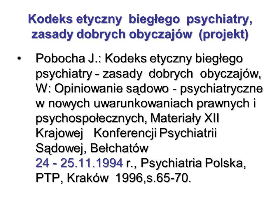 Kodeks etyczny biegłego psychiatry, zasady dobrych obyczajów (projekt)