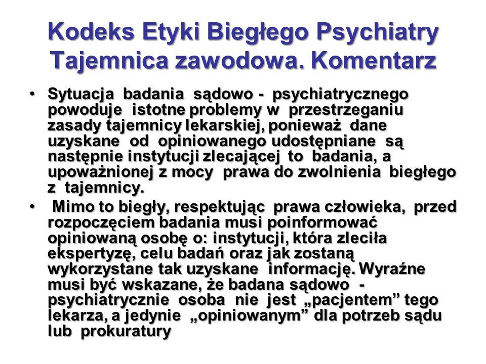 Kodeks Etyki Biegłego Psychiatry Tajemnica zawodowa. Komentarz