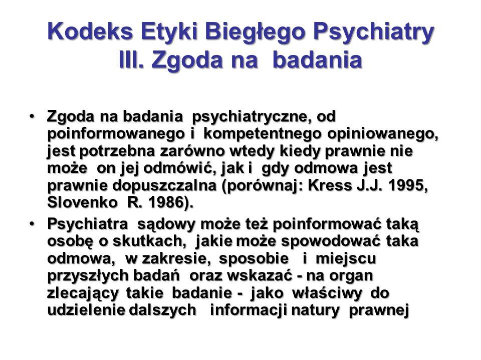 Kodeks Etyki Biegłego Psychiatry III. Zgoda na badania