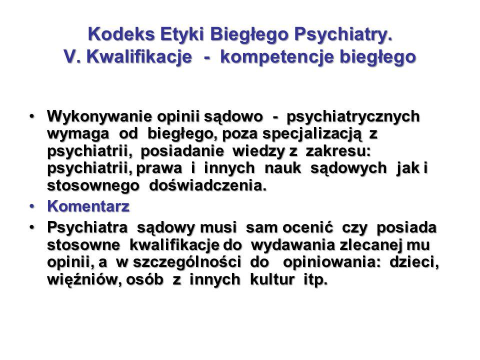 Kodeks Etyki Biegłego Psychiatry. V