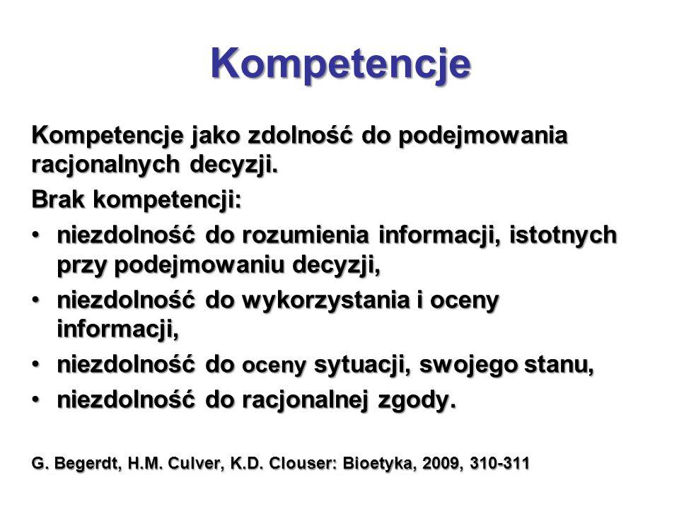 Kompetencje Kompetencje jako zdolność do podejmowania racjonalnych decyzji. Brak kompetencji: