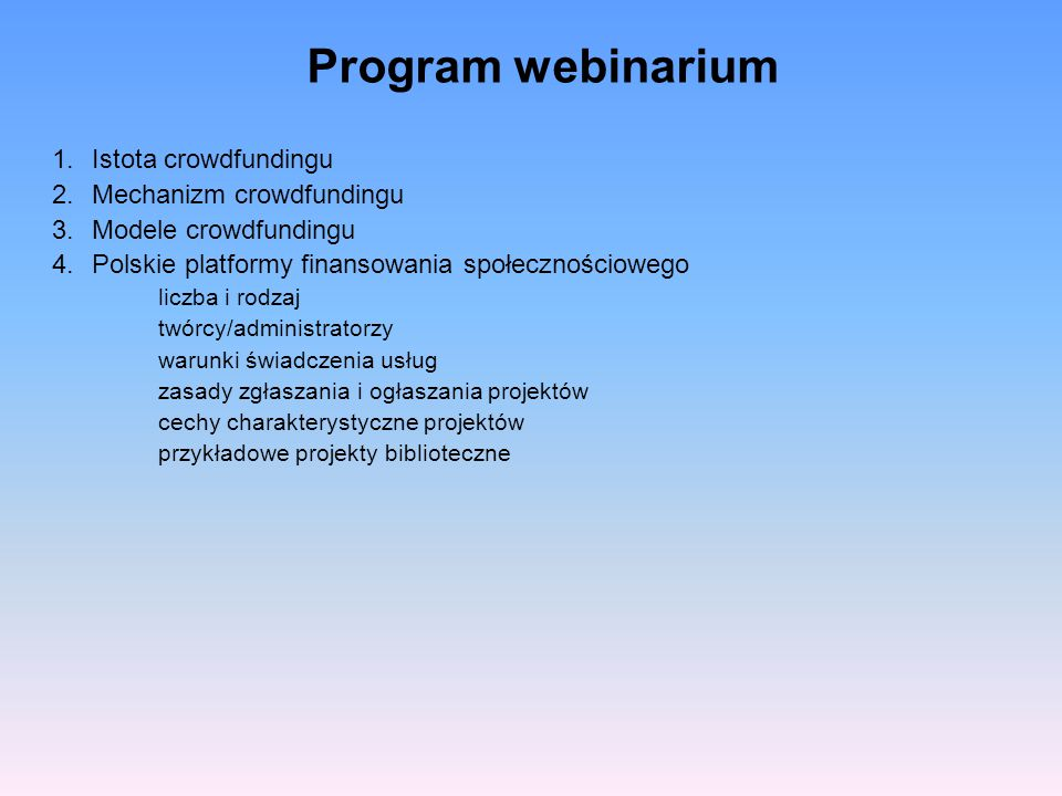 Program webinarium Istota crowdfundingu Mechanizm crowdfundingu