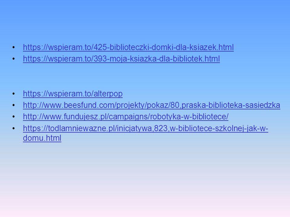 https://wspieram.to/425-biblioteczki-domki-dla-ksiazek.html https://wspieram.to/393-moja-ksiazka-dla-bibliotek.html.