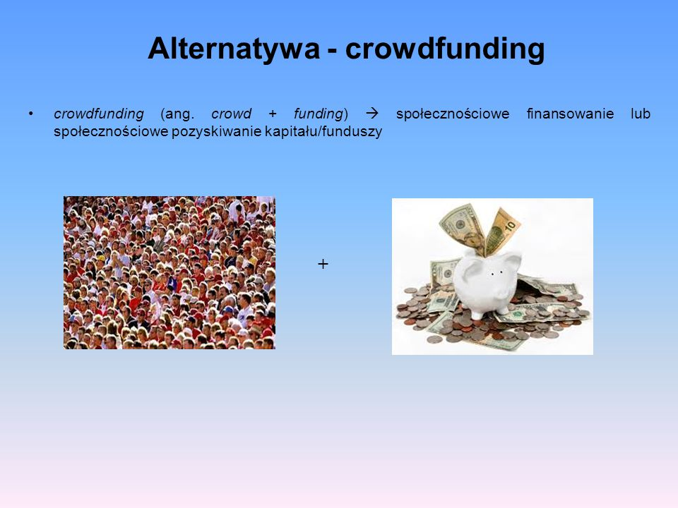 Alternatywa - crowdfunding