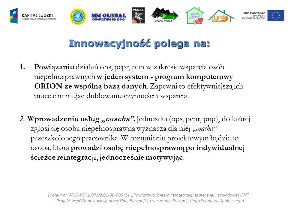 Innowacyjność polega na: