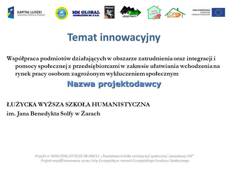 Temat innowacyjny Nazwa projektodawcy