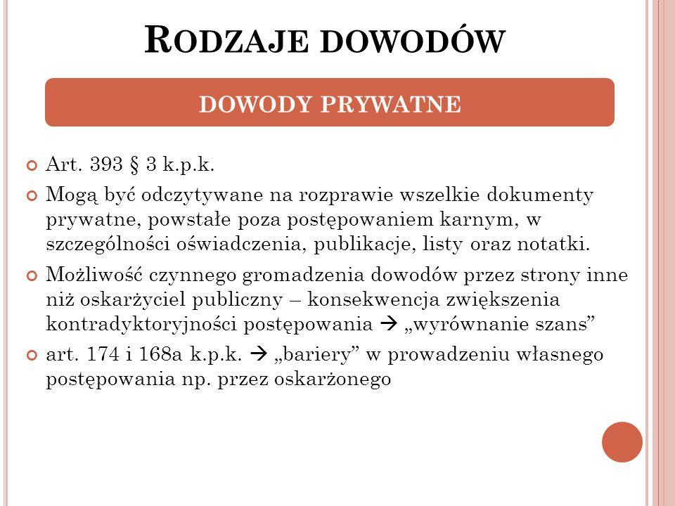 Rodzaje dowodów DOWODY PRYWATNE Art. 393 § 3 k.p.k.