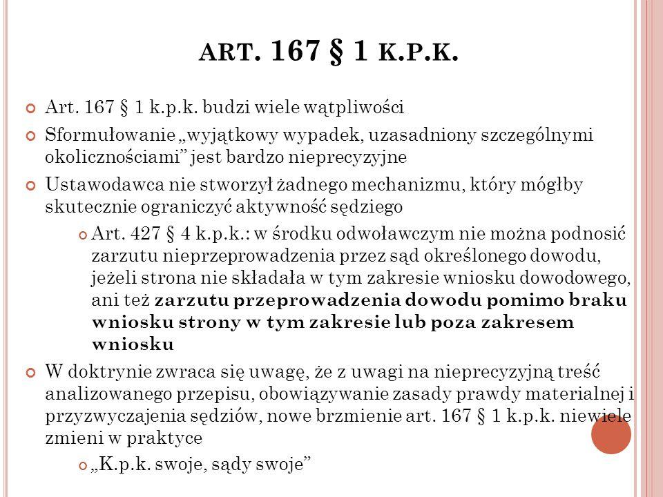 art. 167 § 1 k.p.k. Art. 167 § 1 k.p.k. budzi wiele wątpliwości