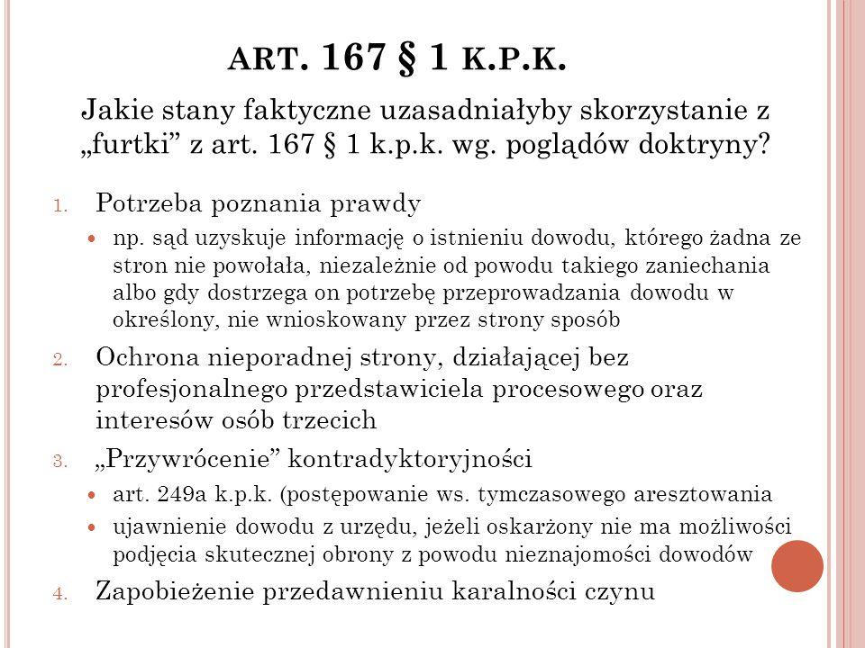 """art. 167 § 1 k.p.k. Jakie stany faktyczne uzasadniałyby skorzystanie z """"furtki z art. 167 § 1 k.p.k. wg. poglądów doktryny"""
