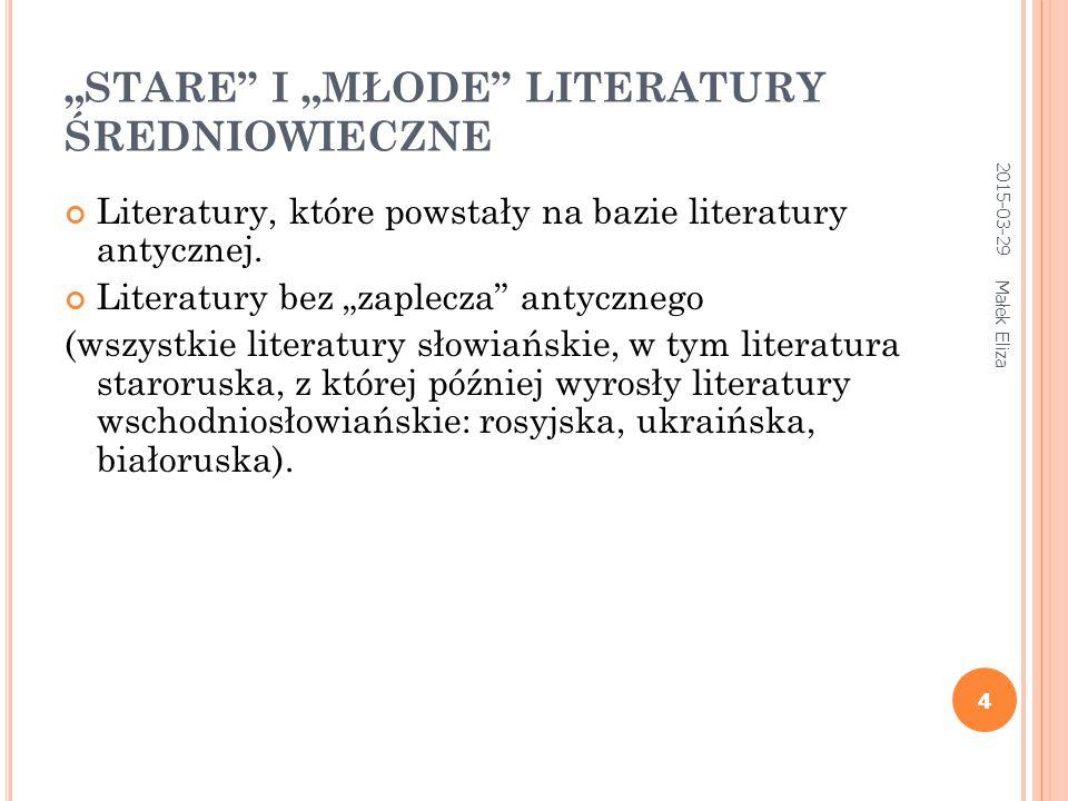 """""""STARE I """"MŁODE LITERATURY ŚREDNIOWIECZNE"""