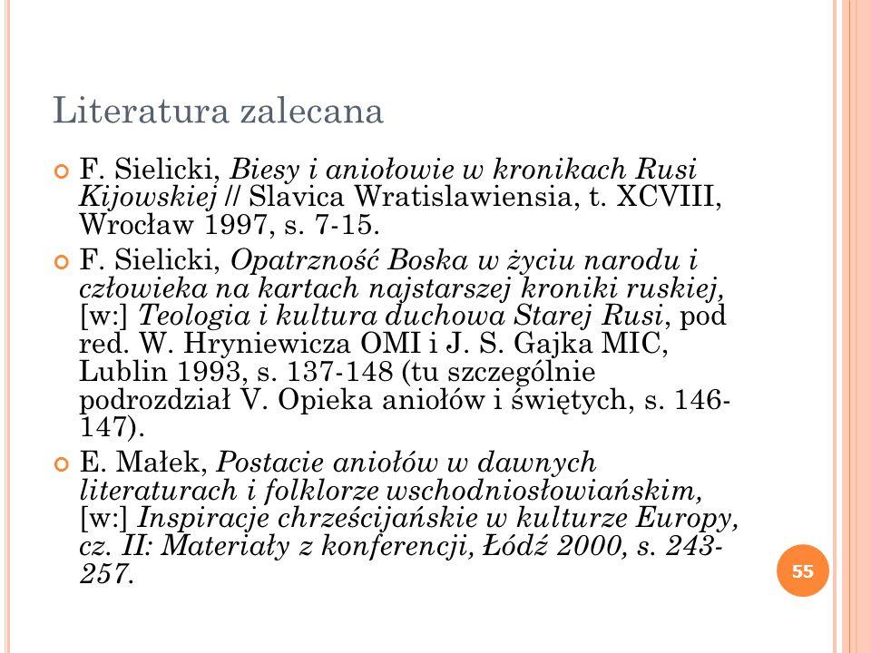 Literatura zalecana F. Sielicki, Biesy i aniołowie w kronikach Rusi Kijowskiej // Slavica Wratislawiensia, t. XCVIII, Wrocław 1997, s. 7-15.