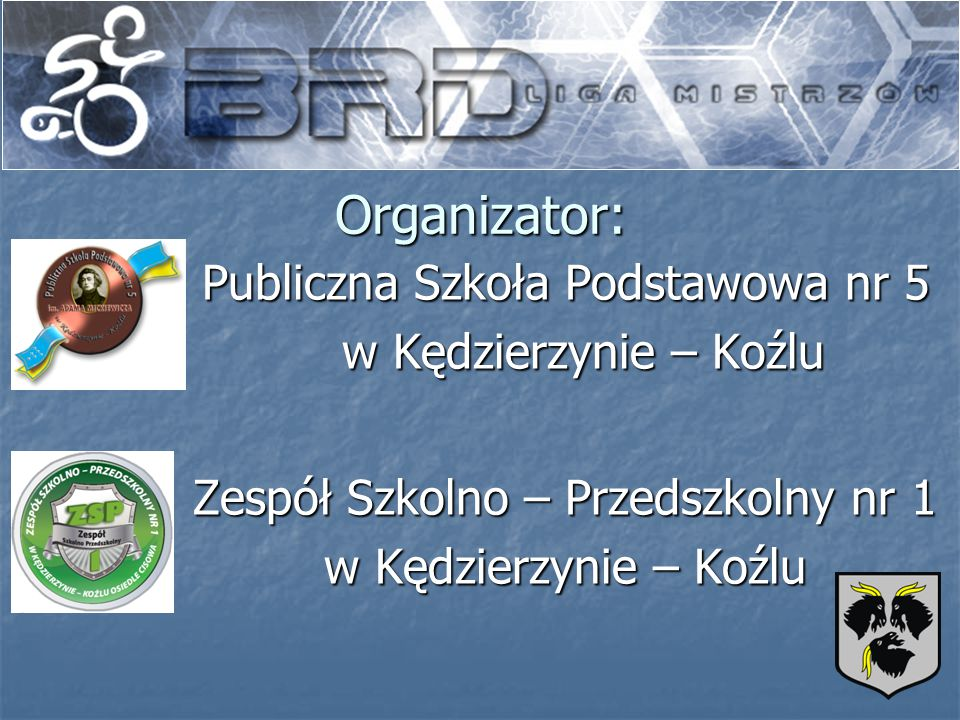 Organizator: Publiczna Szkoła Podstawowa nr 5 w Kędzierzynie – Koźlu Zespół Szkolno – Przedszkolny nr 1