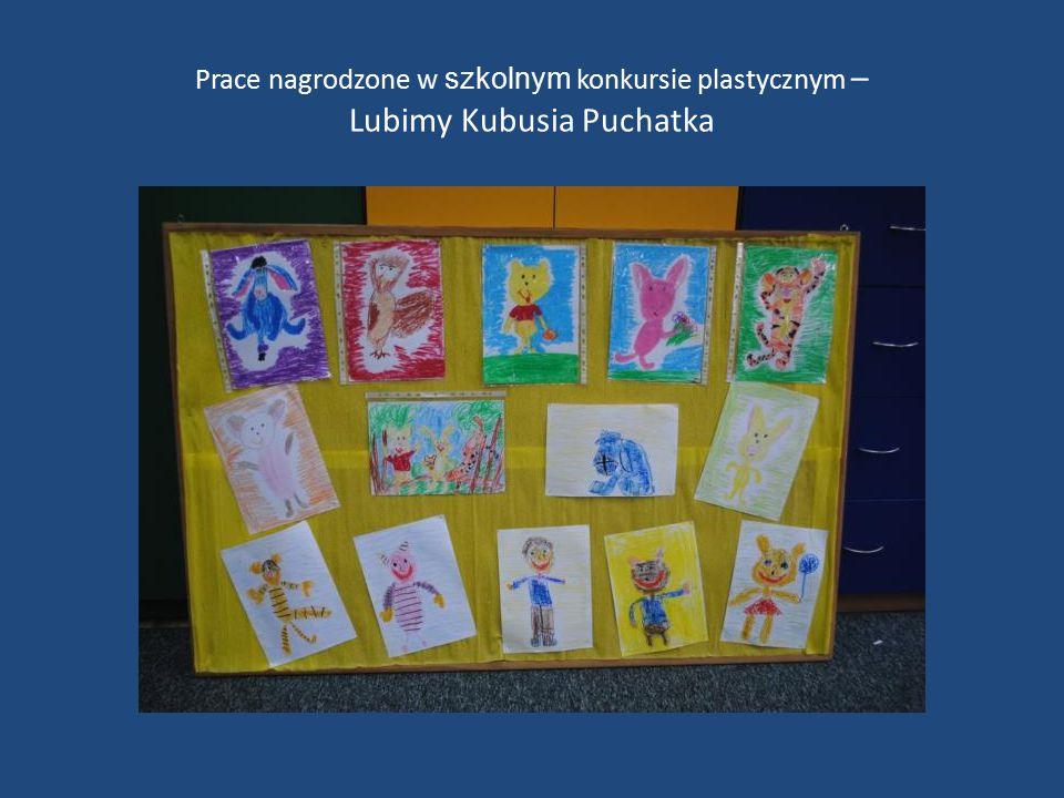 Prace nagrodzone w szkolnym konkursie plastycznym – Lubimy Kubusia Puchatka
