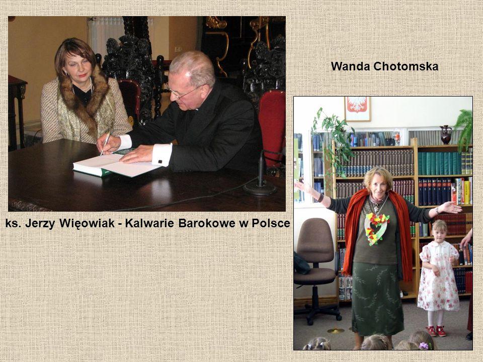 Wanda Chotomska ks. Jerzy Więowiak - Kalwarie Barokowe w Polsce