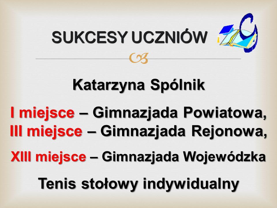 SUKCESY UCZNIÓW Katarzyna Spólnik