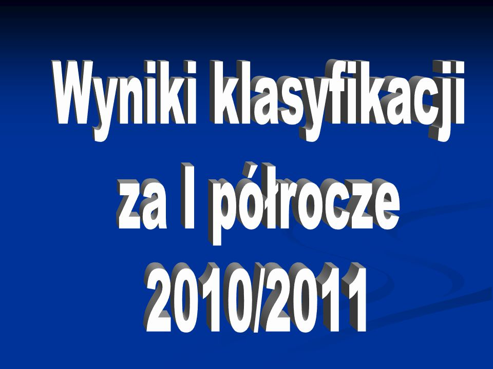 Wyniki klasyfikacji za I półrocze 2010/2011