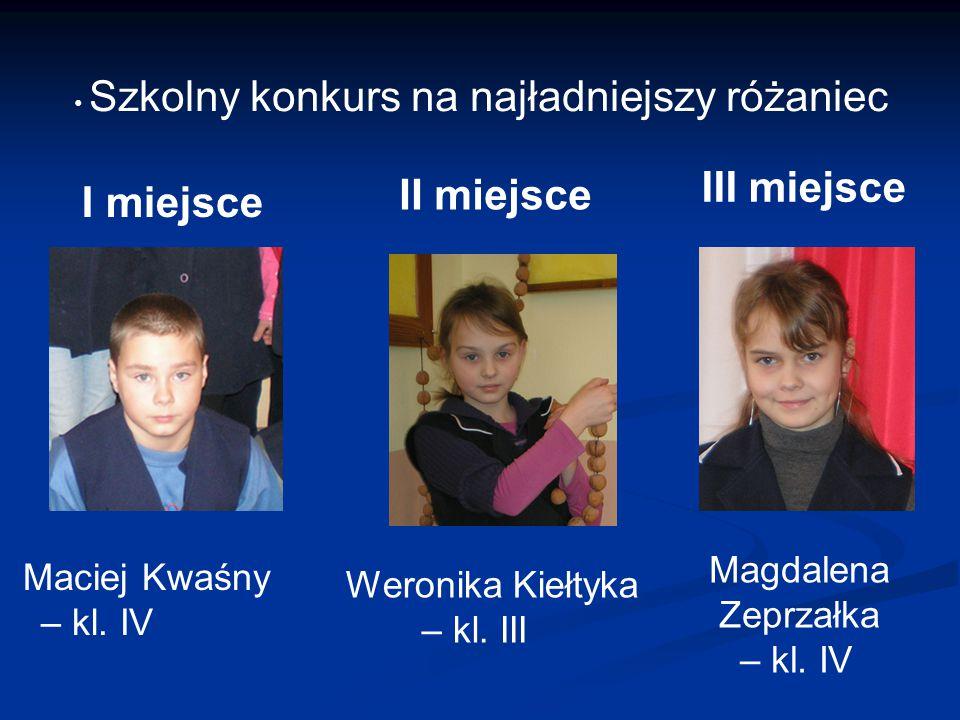 III miejsce II miejsce I miejsce Magdalena Zeprzałka – kl. IV