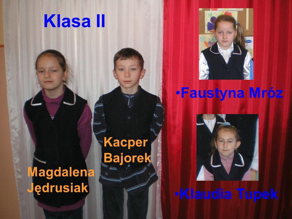Klasa II Faustyna Mróz Klaudia Tupek Kacper Bajorek