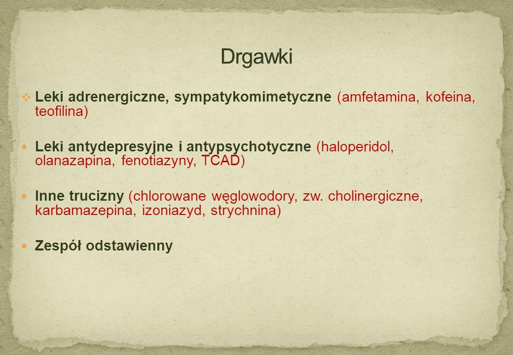 Drgawki Leki adrenergiczne, sympatykomimetyczne (amfetamina, kofeina, teofilina)