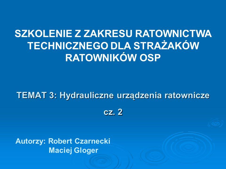 TEMAT 3: Hydrauliczne urządzenia ratownicze cz. 2