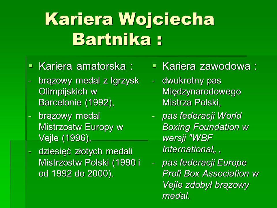 Kariera Wojciecha Bartnika :