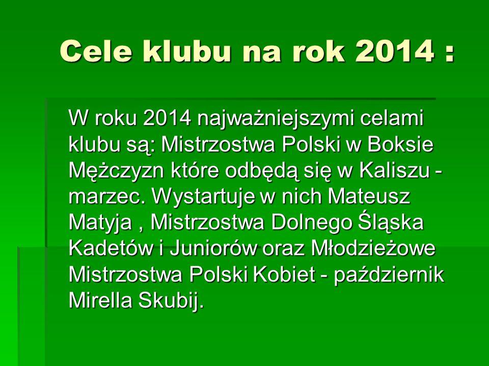 Cele klubu na rok 2014 :