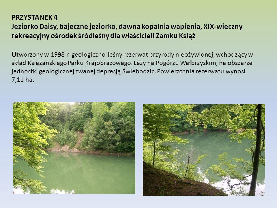 PRZYSTANEK 4 Jeziorko Daisy, bajeczne jeziorko, dawna kopalnia wapienia, XIX-wieczny rekreacyjny ośrodek śródleśny dla właścicieli Zamku Książ Utworzony w 1998 r.