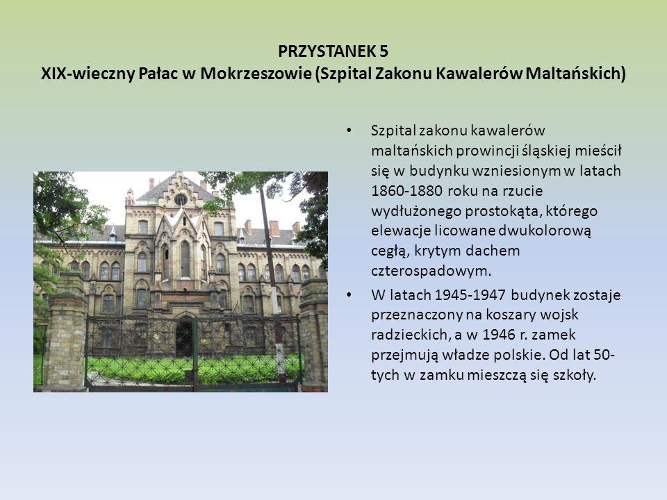 PRZYSTANEK 5 XIX-wieczny Pałac w Mokrzeszowie (Szpital Zakonu Kawalerów Maltańskich)