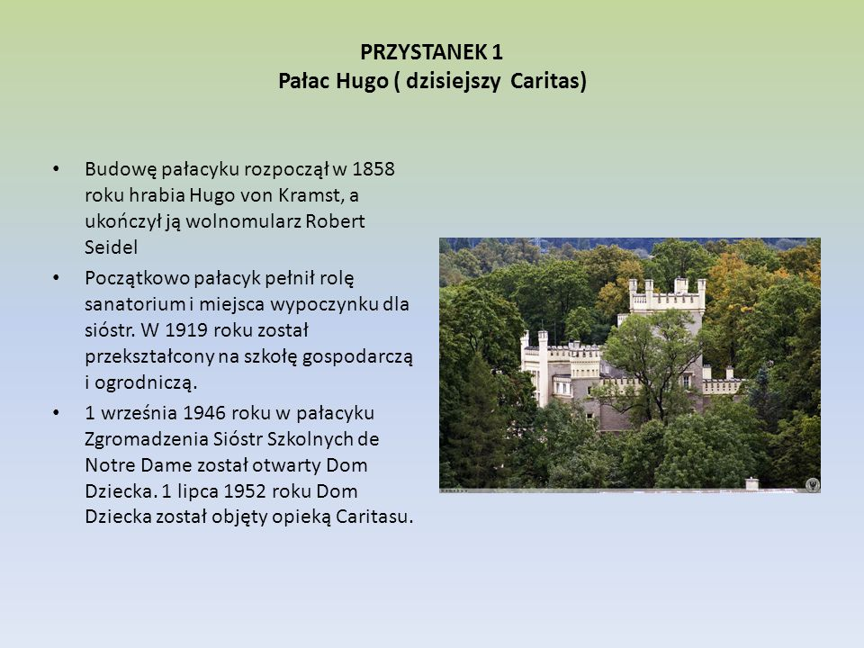 PRZYSTANEK 1 Pałac Hugo ( dzisiejszy Caritas)
