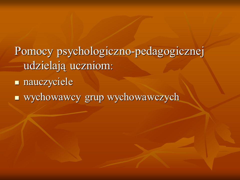 Pomocy psychologiczno-pedagogicznej udzielają uczniom: