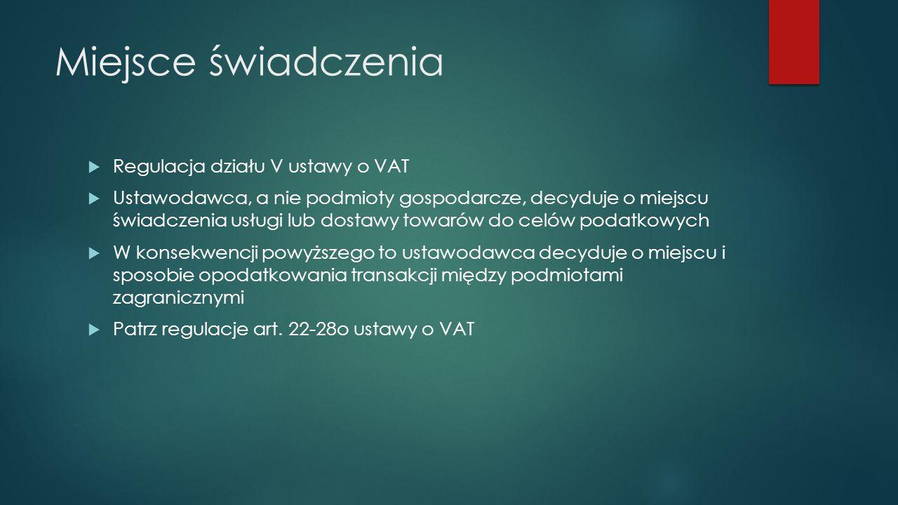 Miejsce świadczenia Regulacja działu V ustawy o VAT