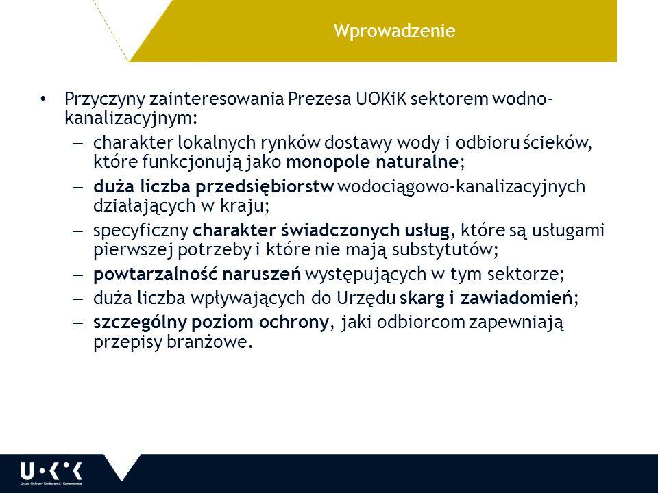 Wprowadzenie Przyczyny zainteresowania Prezesa UOKiK sektorem wodno-kanalizacyjnym: