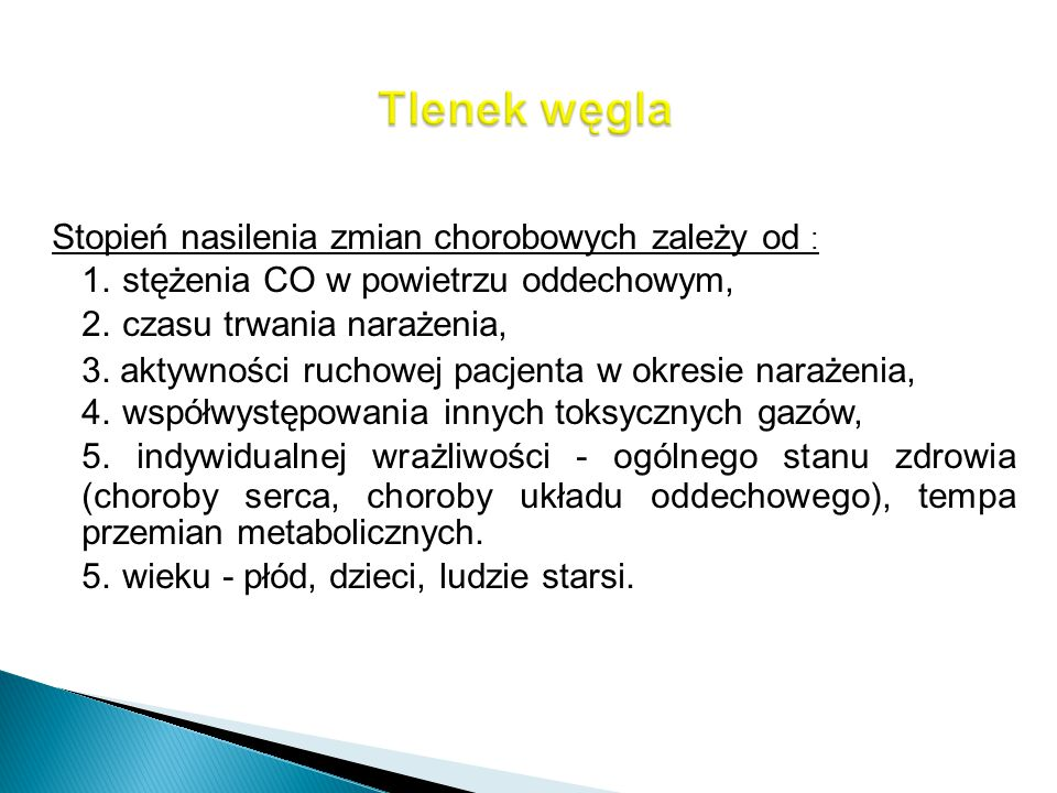 Tlenek węgla Stopień nasilenia zmian chorobowych zależy od :