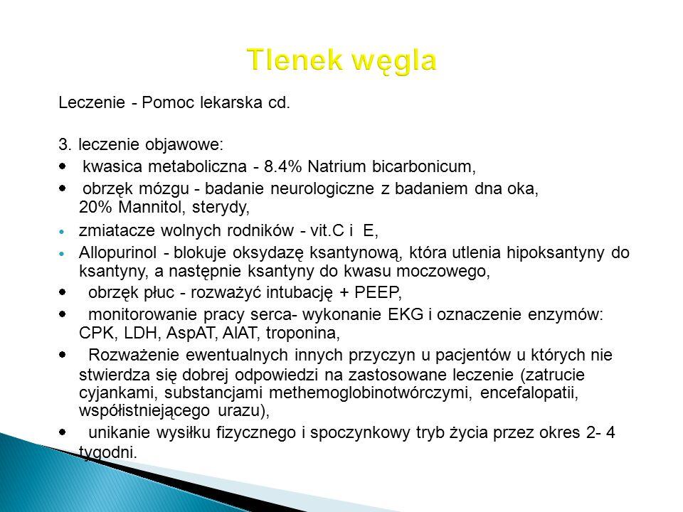 Tlenek węgla Leczenie - Pomoc lekarska cd. 3. leczenie objawowe:
