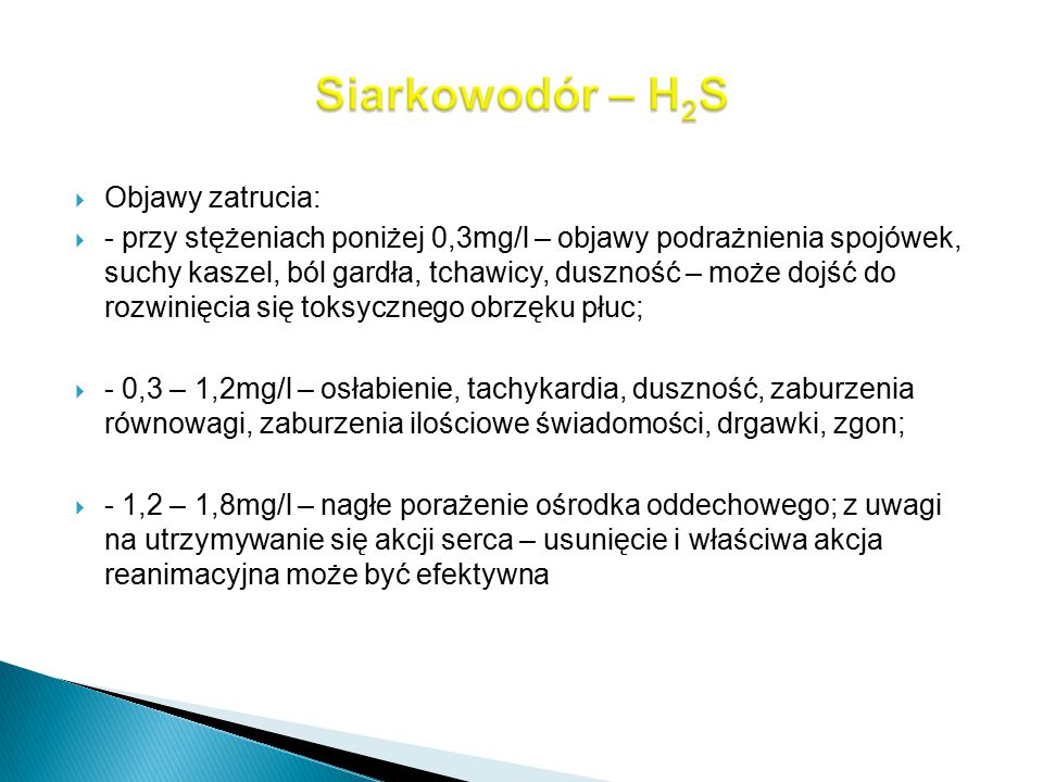 Siarkowodór – H2S Objawy zatrucia: