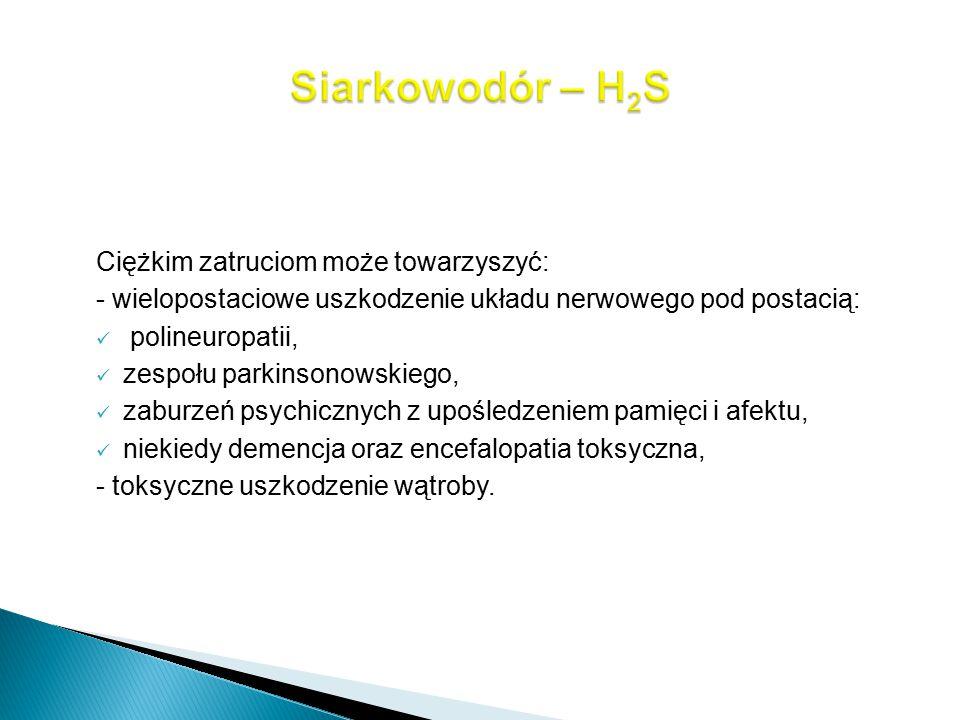 Siarkowodór – H2S Ciężkim zatruciom może towarzyszyć: