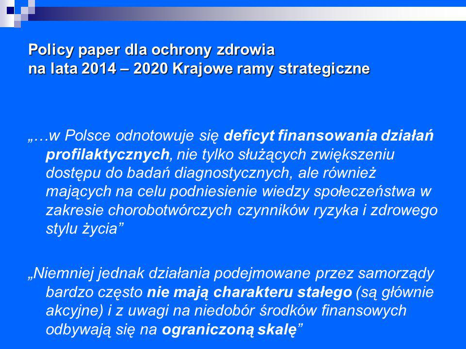 Policy paper dla ochrony zdrowia na lata 2014 – 2020 Krajowe ramy strategiczne