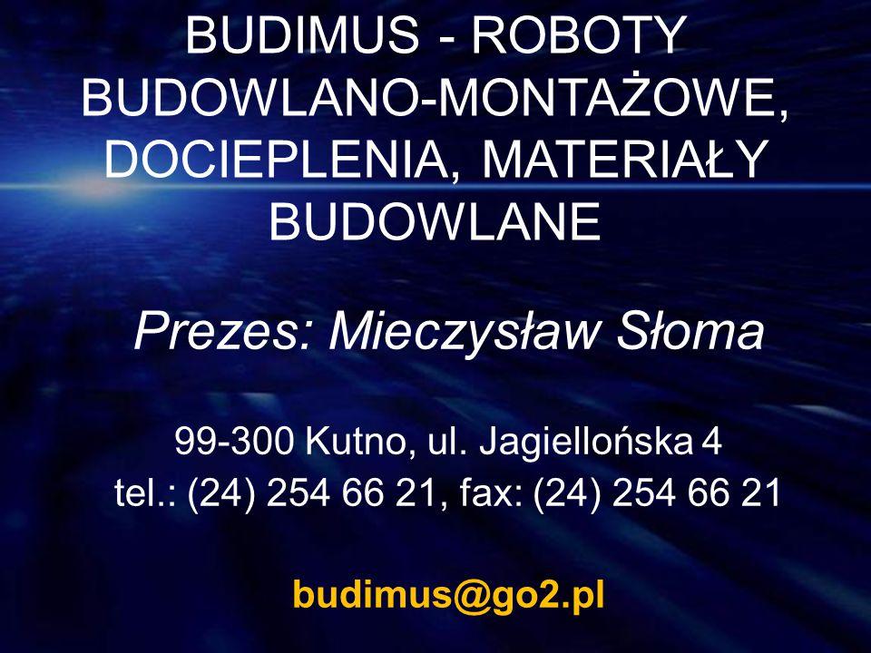 BUDIMUS - ROBOTY BUDOWLANO-MONTAŻOWE, DOCIEPLENIA, MATERIAŁY BUDOWLANE