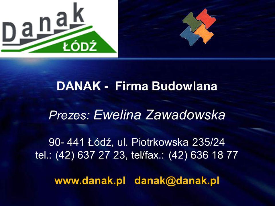 DANAK - Firma Budowlana Prezes: Ewelina Zawadowska