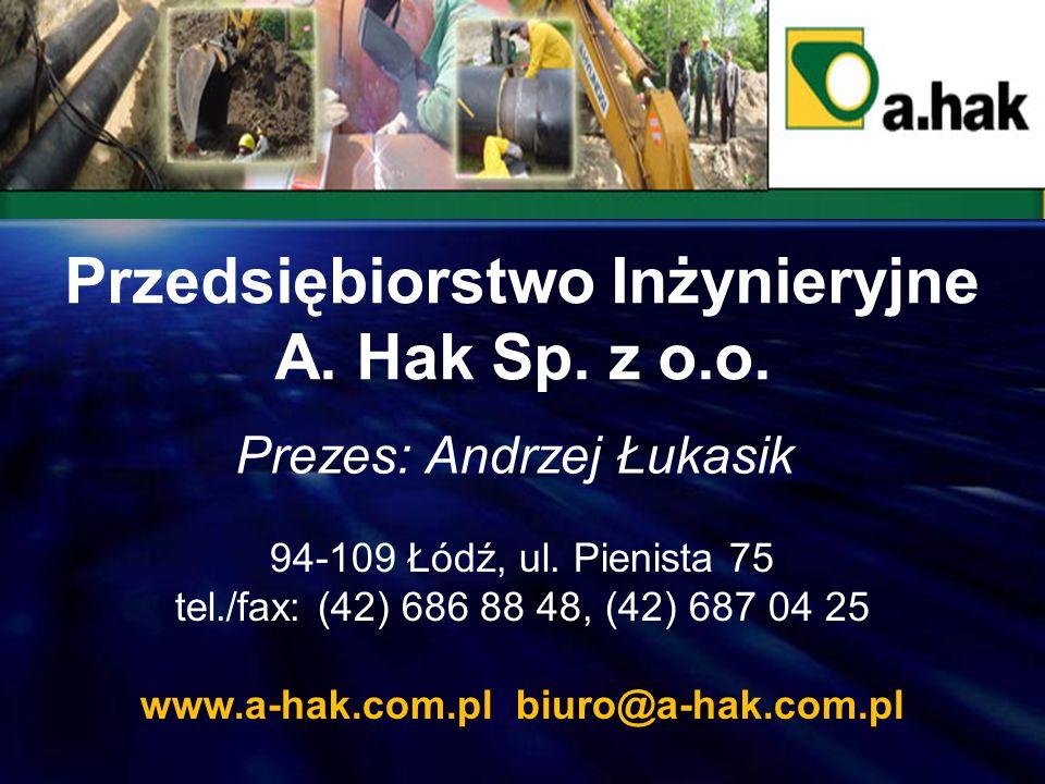 Przedsiębiorstwo Inżynieryjne www.a-hak.com.pl biuro@a-hak.com.pl