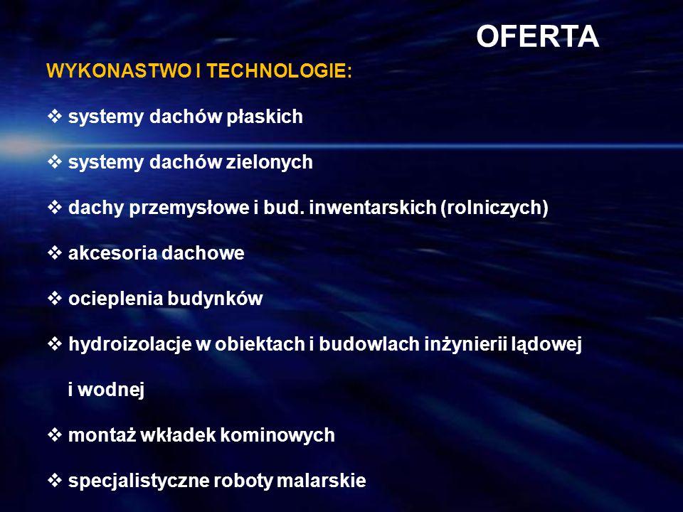 OFERTA WYKONASTWO I TECHNOLOGIE: systemy dachów płaskich