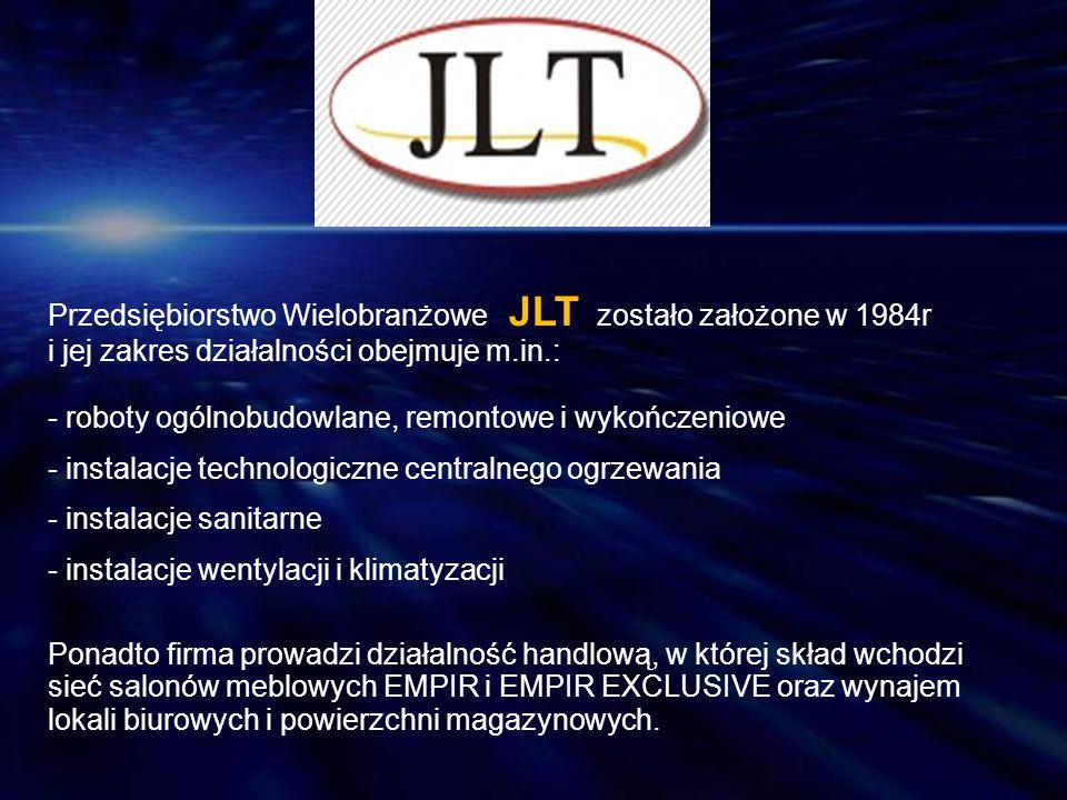 Przedsiębiorstwo Wielobranżowe JLT zostało założone w 1984r i jej zakres działalności obejmuje m.in.:
