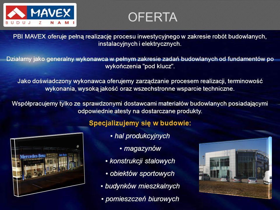 OFERTA Specjalizujemy się w budowie: hal produkcyjnych magazynów