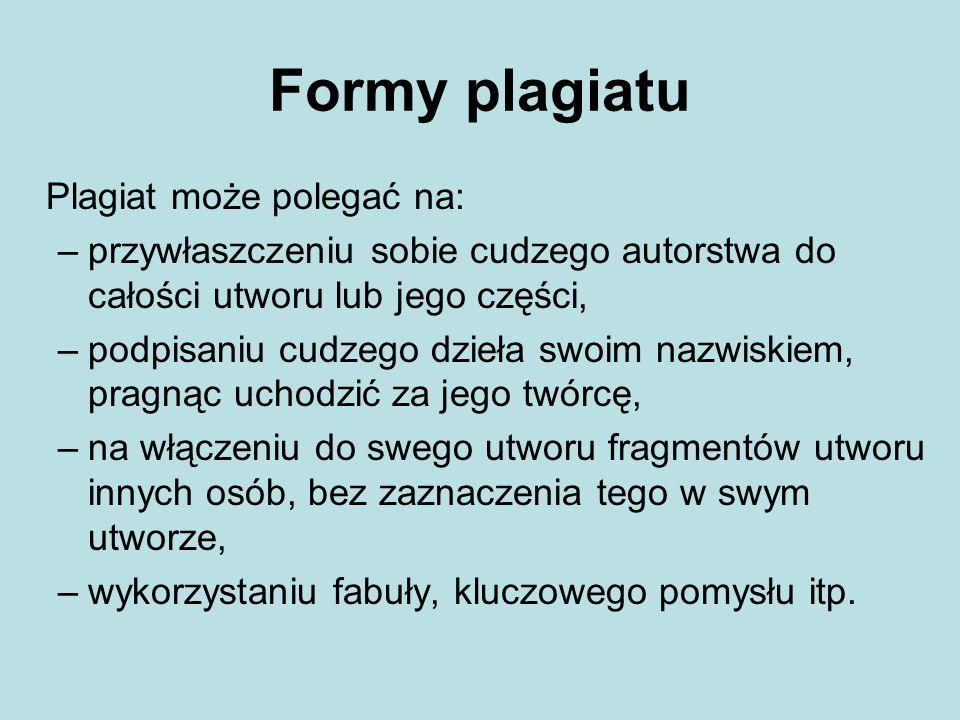 Formy plagiatu Plagiat może polegać na: