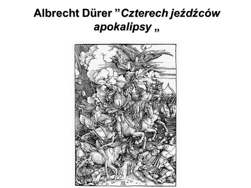 """Albrecht Dürer Czterech jeźdźców apokalipsy """""""