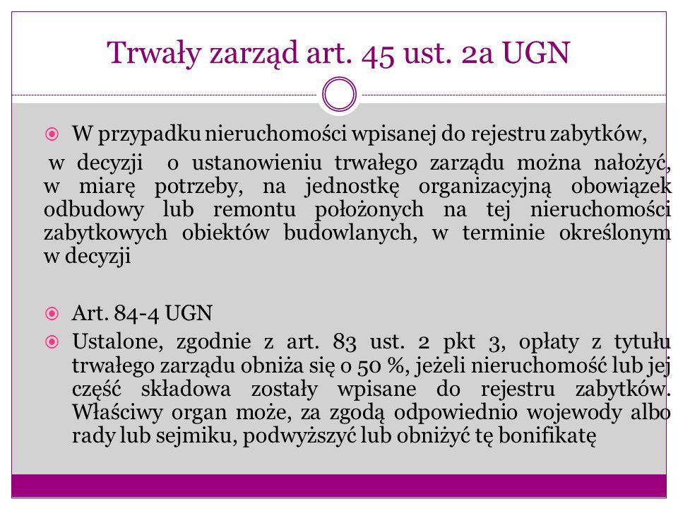 Trwały zarząd art. 45 ust. 2a UGN